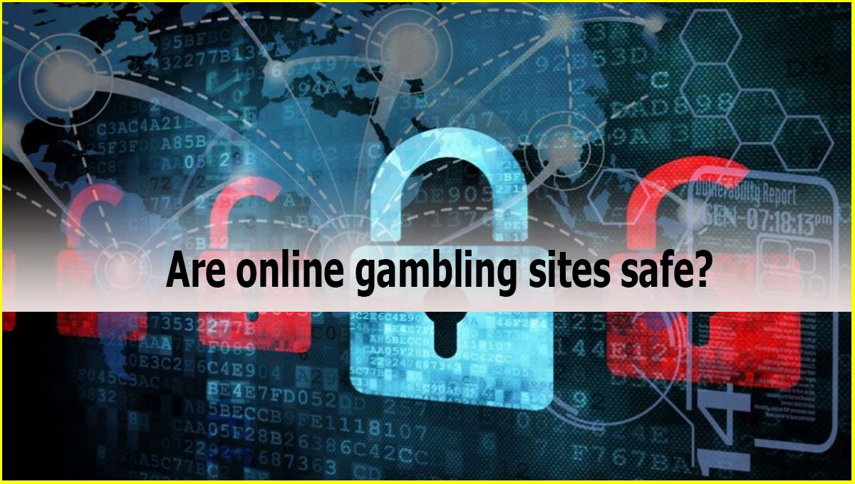 Are online gambling sites safe