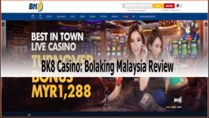 BK8 Casino Bolaking Malaysia Review