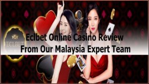 Eclbet Online Casino Review From Our Malaysia Expert Team