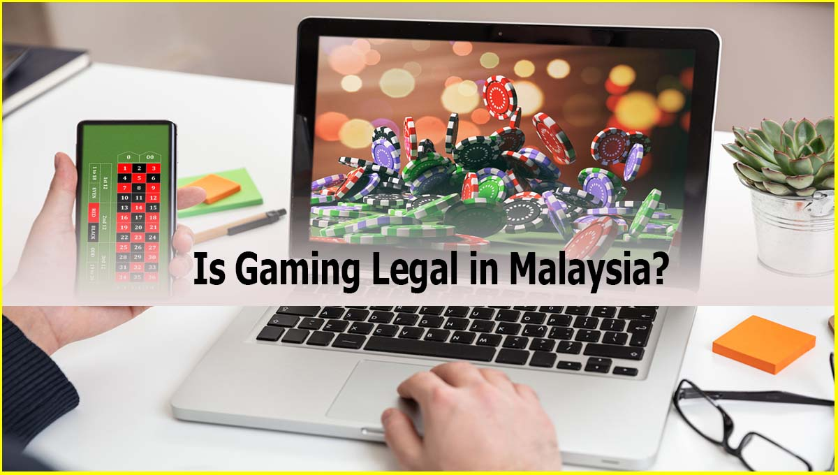 Is Gaming Legal in Malaysia