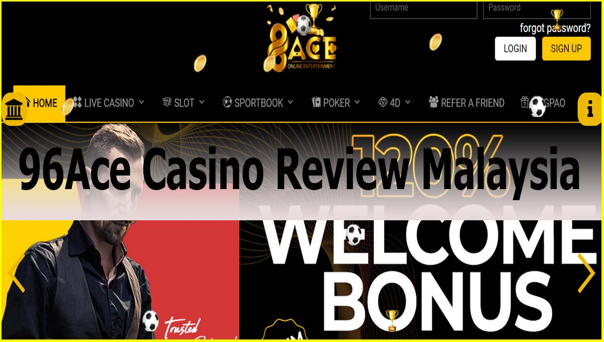 96Ace Casino Review Malaysia 96 AceInfo